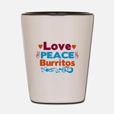 Love Peace Burritos Shot Glass