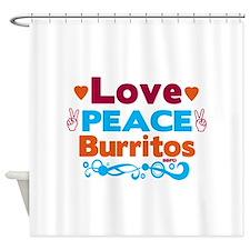 Love Peace Burritos Shower Curtain