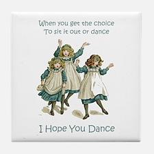 I HOPE YOU DANCE Tile Coaster