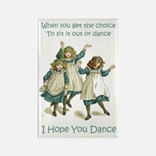 I HOPE YOU DANCE Rectangle Magnet