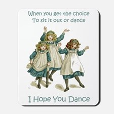 I HOPE YOU DANCE Mousepad