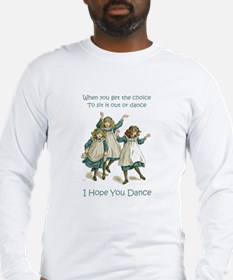 I HOPE YOU DANCE Long Sleeve T-Shirt
