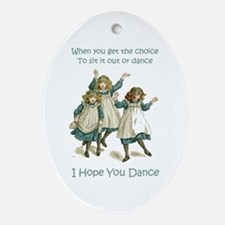 I HOPE YOU DANCE Oval Ornament