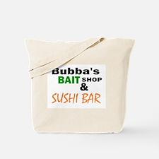 Bubba's Bait Shop & Sushi Bar Tote Bag