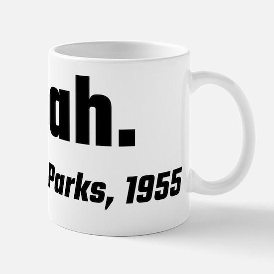 Nah. Rosa Parks 1955 Mug