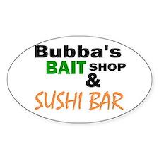 Bubba's Bait Shop & Sushi Bar Oval Decal