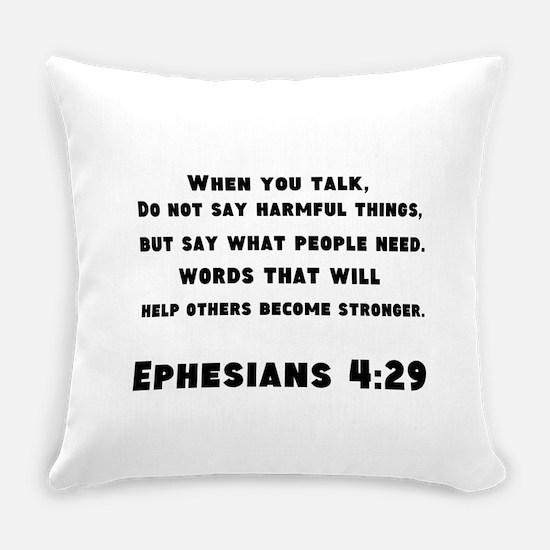 Ephesians 4 : 29 Everyday Pillow