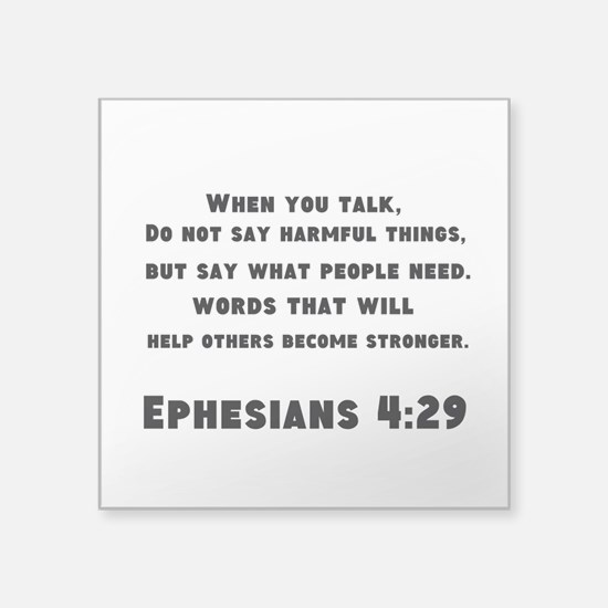 "Ephesians 4 : 29 Square Sticker 3"" x 3"""