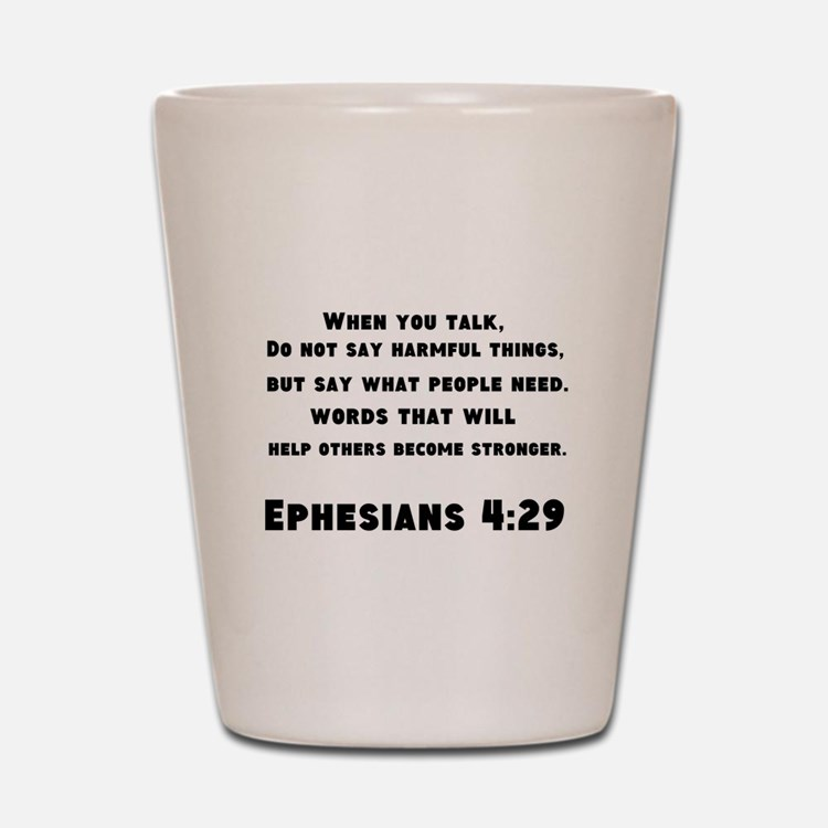 Ephesians 4 : 29 Shot Glass