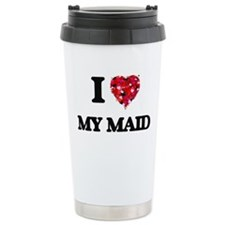 I Love My Maid Travel Mug