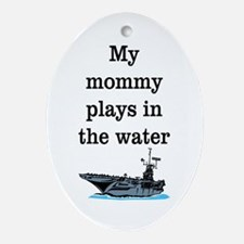 MOMMY PLAYS IN THE WATER 1 Ornament (Oval)
