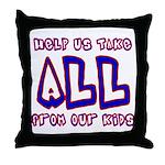 Take ALL Throw Pillow