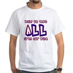Take ALL White T-Shirt