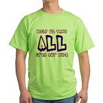 Take ALL Green T-Shirt