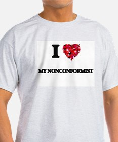 I Love My Nonconformist T-Shirt