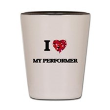 I Love My Performer Shot Glass