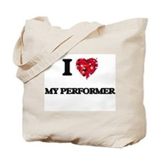 I Love My Performer Tote Bag
