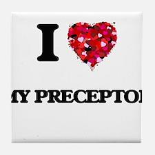 I Love My Preceptor Tile Coaster