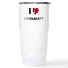 I Love My President Travel Mug