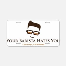 Cute You are your coffee Aluminum License Plate