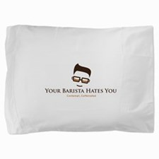 Cute You are your coffee Pillow Sham