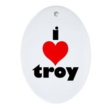 i love troy Oval Ornament