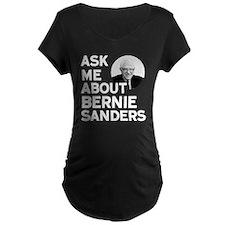 Ask Me About Bernie Sanders Maternity T-Shirt