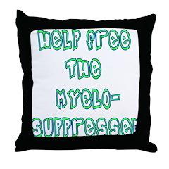 Myelosuppressed! Throw Pillow