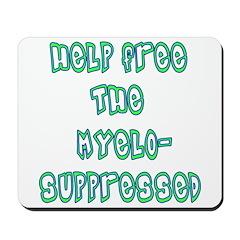 Myelosuppressed! Mousepad