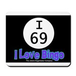 I 69 I Love Bingo Mousepad