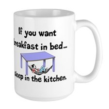 IF YOU WANT BREAKFAST IN BED, SLEEP IN  Mug