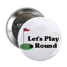 "Let's Play a Round golf 2.25"" Button (10 pack)"