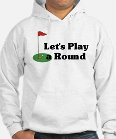 Let's Play a Round golf Hoodie