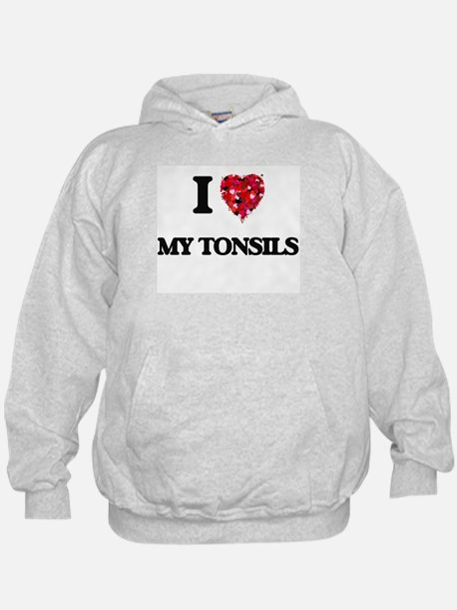 I love My Tonsils Hoodie