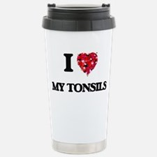 I love My Tonsils Stainless Steel Travel Mug