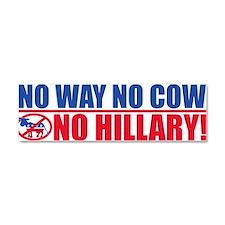 No Way No Cow No Hillary! Car Magnet 10 x 3