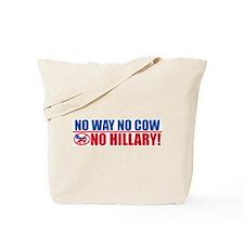 No Way No Cow No Hillary! Tote Bag