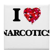 I Love Narcotics Tile Coaster