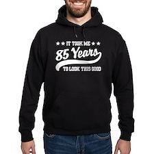 Funny 85th Birthday Hoodie