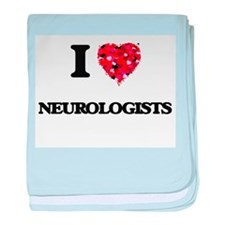 I Love Neurologists baby blanket