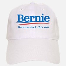 Fuck this shit for Sanders Baseball Baseball Cap