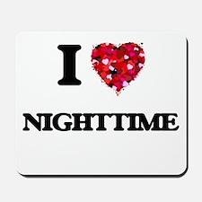 I Love Nighttime Mousepad