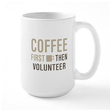 Coffee Then Volunteer Mugs