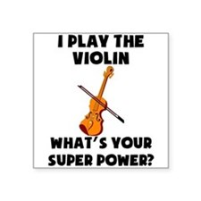 I Play The Violin Whats Your Super Power? Sticker