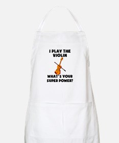 I Play The Violin Whats Your Super Power? Apron