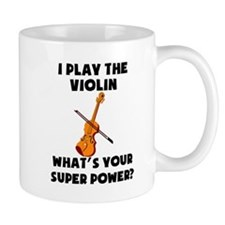 I Play The Violin Whats Your Super Power? Mugs