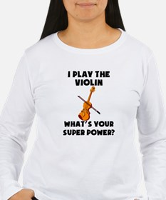 I Play The Violin Whats Your Super Power? Long Sle
