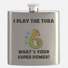 I Play The Tuba Whats Your Super Power? Flask