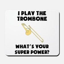 I Play The Trombone Whats Your Super Power? Mousep