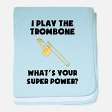 I Play The Trombone Whats Your Super Power? baby b